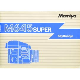 Mamiya M645 Super instructions (FIN)