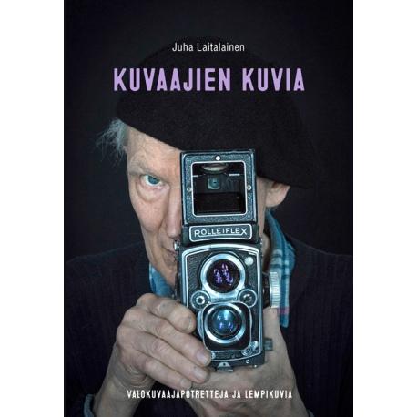 Kuvaajien kuvia - Juha Laitalainen
