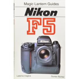 Magic Lantern Guide to Nikon F5 - Gunter Richter