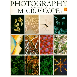 Photography Through The Microscope - Kodak ( The book in English )