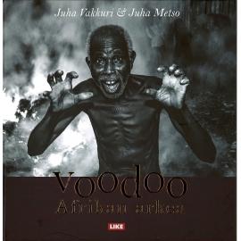Voodoo - Afrikan Arkea, Juha Vakkuri & Juha Metso
