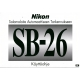 Nikon SB-26 - Käyttöohje